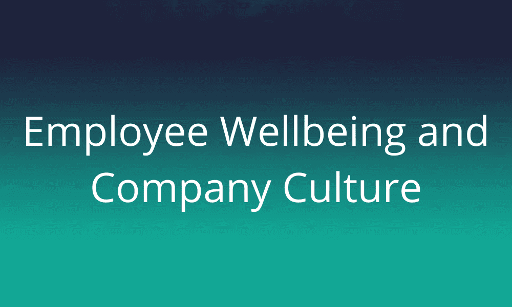 how-important-is-employee-wellbeing-at-work-&-company-culture